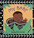 My Baby (0374351031) by Jeanette Winter