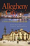 Allegheny City: A History of Pittsburghs North Side