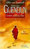 echange, troc Gilles van Grasdorff - Guendun, l'enfant oublie du Tibet: [recit biographique]