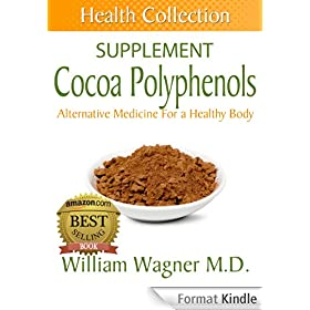 The Cocoa Polyphenols Supplement: Alternative Medicine for a Healthy Body (Health Collection) (English Edition)
