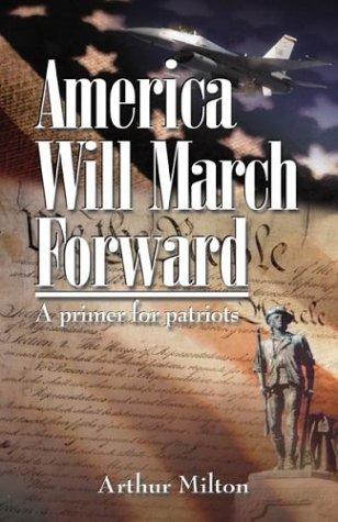 America Will March Forward: A Primer for Patriots