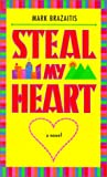 Steal My Heart: A Novel