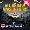 All He Saw Was The Girl Audiobook by Peter Leonard Narrated by Jeff Harding