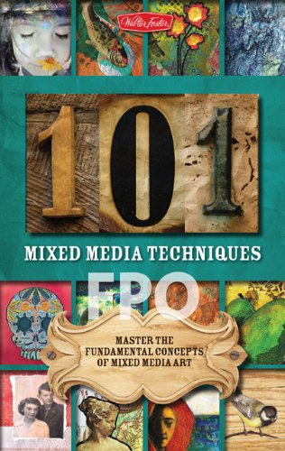 101 Mixed Media Techniques: Master the fundamental
