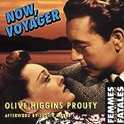 Now, Voyager: Femmes Fatales | [Olive Higgins Prouty]