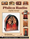 Philco Radio 1928-1942: A Pictoral History Of The World's Most Popular Radios
