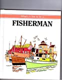 Fisherman (What's It Like to Be a) (081671438X) by Craig, Janet