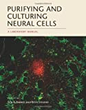 img - for Purifying and Culturing Neural Cells: A Laboratory Manual book / textbook / text book