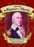 img - for Governor Alexander Martin: Biography of a North Carolina Revolutionary War Statesman book / textbook / text book