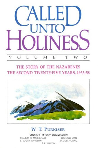 Called Unto Holiness: Volume 2, W. T. Purkiser