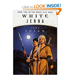 White Jenna: Book Two of the Great Alta Saga by Jane Yolen