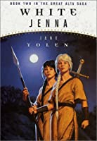 White Jenna: Book Two of the Great Alta Saga