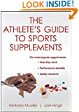 Athlete's Guide to Sports Supplements, The