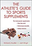 Athletes Guide to Sports Supplements, The