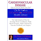 Cardiovascular Disease: Fight it with the Blood Type Dietpar Dr. Peter J. D'Adamo