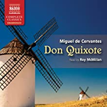 Don Quixote (       UNABRIDGED) by Miguel de Cervantes, John Ormsby (translated by) Narrated by Roy McMillan