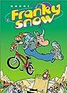 Franky Snow, Tome 3 : Frime contrôle