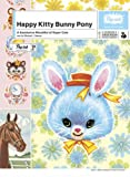 Happy Kitty Bunny Pony: A Saccharine Mouthful of Super Cute (0810992000) by Popink