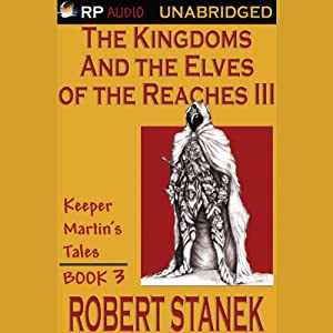 The Kingdoms and the Elves of the Reaches Book III Audiobook