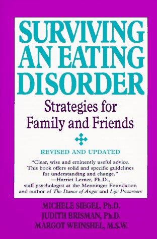 Surviving an Eating Disorder : Strategies for Family and Friends, MICHELE SIEGEL, JUDITH BRISMAN, MARGOR WEINSHEL