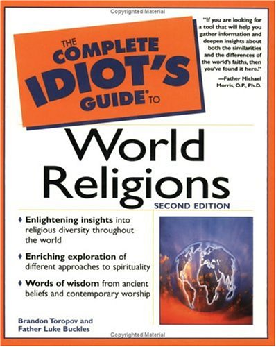 Complete Idiots Guide to World Religions, BRANDON TOROPOV, LUKE BUCKLES