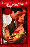 Lipstick On His Collar (Harlequin Temptation) (0373259956) by Atkins, Dawn