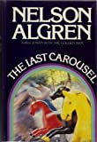 The Last Carousel (039911131X) by Algren, Nelson