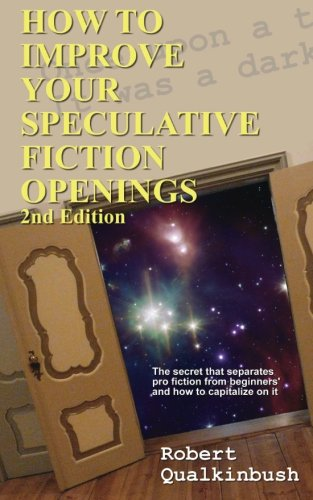 How To Improve Your Speculative Fiction Openings, 2nd ed.