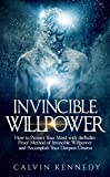 img - for Invincible Willpower: How to Protect Your Mind with the Bullet Proof Method of Invincible Willpower and Accomplish Your Deepest Desires book / textbook / text book