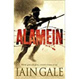 Alamein: The turning point of World War Two. Blood, guts and glory, a novel of men at warby Iain Gale