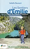 echange, troc Isabelle Beunard - Les sentiers d'Emilie dans les Alpes de Haute-Provence