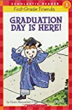 Graduation Day Is Here! (First-Grade Friends) (0439735742) by Grace Maccarone