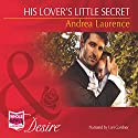 His Lover's Little Secret Audiobook by Andrea Laurence Narrated by Lori Gardner
