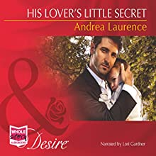 His Lover's Little Secret (       UNABRIDGED) by Andrea Laurence Narrated by Lori Gardner