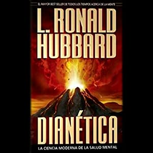Dianetica: La Ciencia Moderna de la Salud Mental [Dianetics: The Modern Science of Mental Health] | [L. Ronald Hubbard]