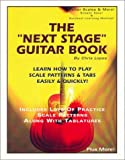 The Next Stage Guitar Book - Learn How to Play Scale Patterns & Tabs Easily & Quickly (0966771990) by Lopez, Chris