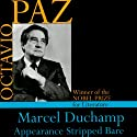 Marcel Duchamp: Appearance Stripped Bare Audiobook by Octavio Paz Narrated by Paul Michael Garcia, Donald Gardener
