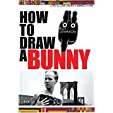 How to Draw a Bunny ~ Joseph Ialacci