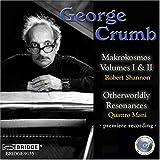 George Crumb: Makrokosmos Volumes I & II; Otherworldly Resonances