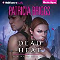 Dead Heat: Alpha and Omega, Book 4 Audiobook by Patricia Briggs Narrated by Holter Graham