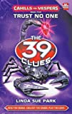 Trust No One: Cahills Vs Vespers (39 Clues, Book 5) (The 39 Clues: Cahills vs. Vespers) (0545298431) by Park, Linda Sue