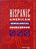 Hispanic American Genealogicalsourcebook 1 (Genealogy Sourcebooks)