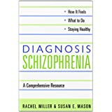 Diagnosis: Schizophrenia: A Comprehensive Resourceby Rachel Miller
