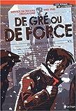 De gré ou de force : service du travail obligatoire, 1942-1945