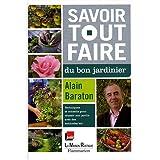 Savoir tout faire du bon jardinierpar Alain Baraton