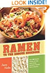 Ramen to the Rescue Cookbook: 120 Cre...