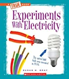 Experiments with Electricity (True Books: Experiments (Paperback))