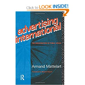 Advertising International: The Privatisation of Public Space (Comedia) Armand Mattelart