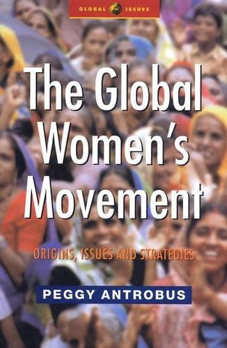 The Global Women's Movement: Origins, Issues and Strategies (Global Issues)