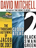 Image of David Mitchell: Three bestselling novels, Cloud Atlas, Black Swan Green, and The Thousand Autumns of Jacob de Zoet
